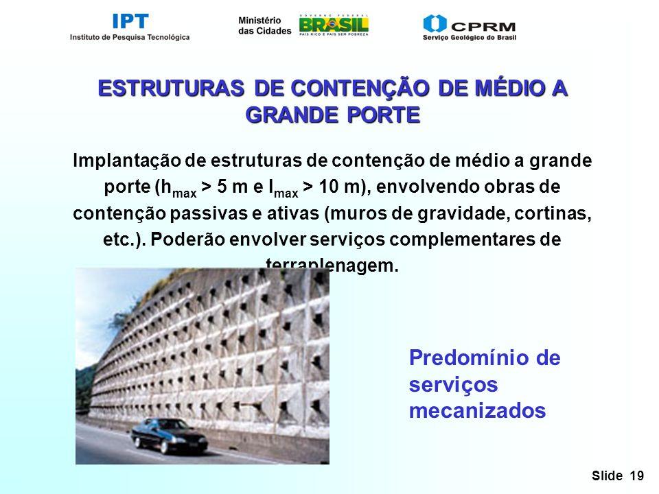 ESTRUTURAS DE CONTENÇÃO DE MÉDIO A GRANDE PORTE