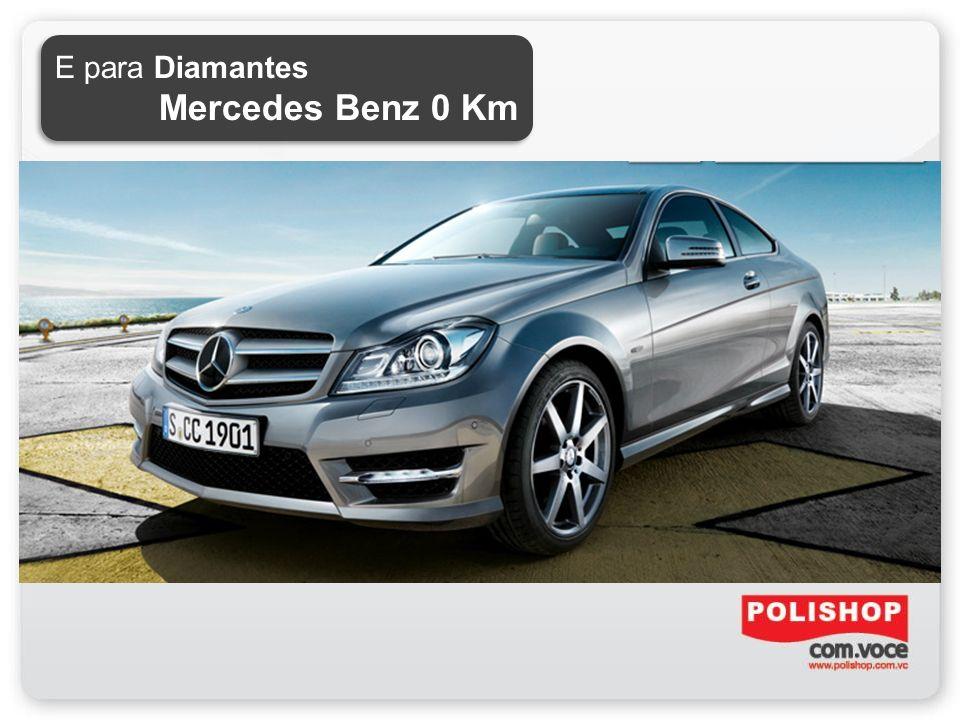 E para Diamantes Mercedes Benz 0 Km