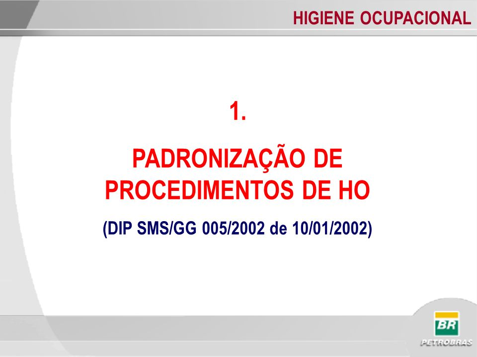 PADRONIZAÇÃO DE PROCEDIMENTOS DE HO