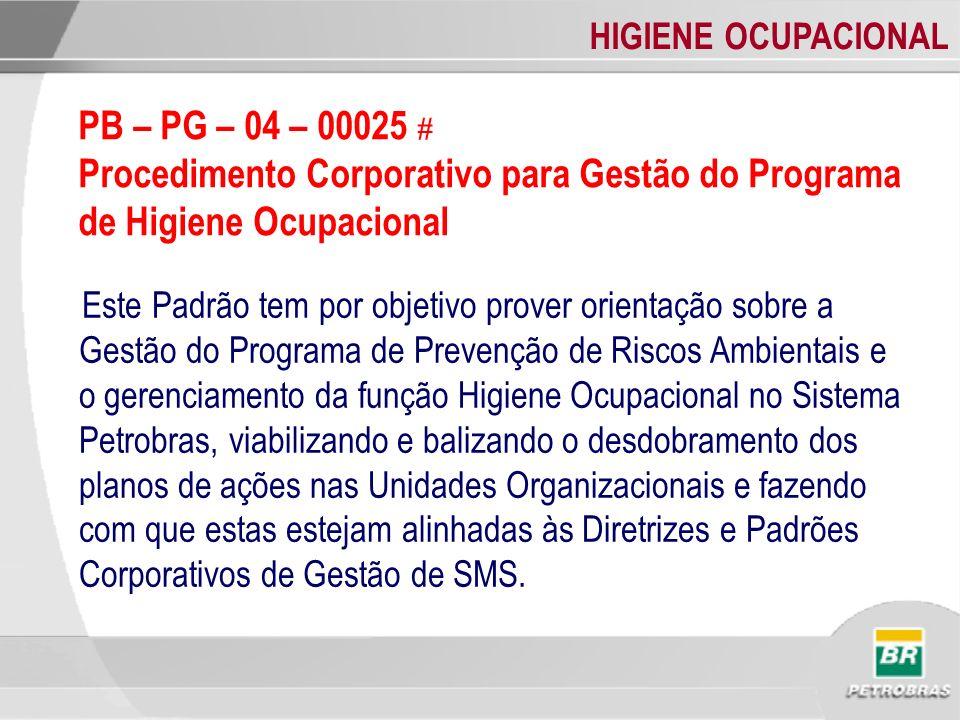 PB – PG – 04 – 00025 # Procedimento Corporativo para Gestão do Programa de Higiene Ocupacional.