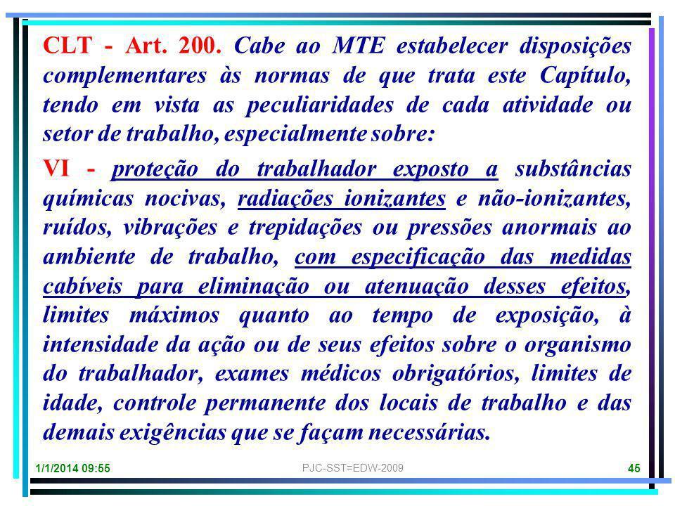 CLT - Art. 200. Cabe ao MTE estabelecer disposições complementares às normas de que trata este Capítulo, tendo em vista as peculiaridades de cada atividade ou setor de trabalho, especialmente sobre: