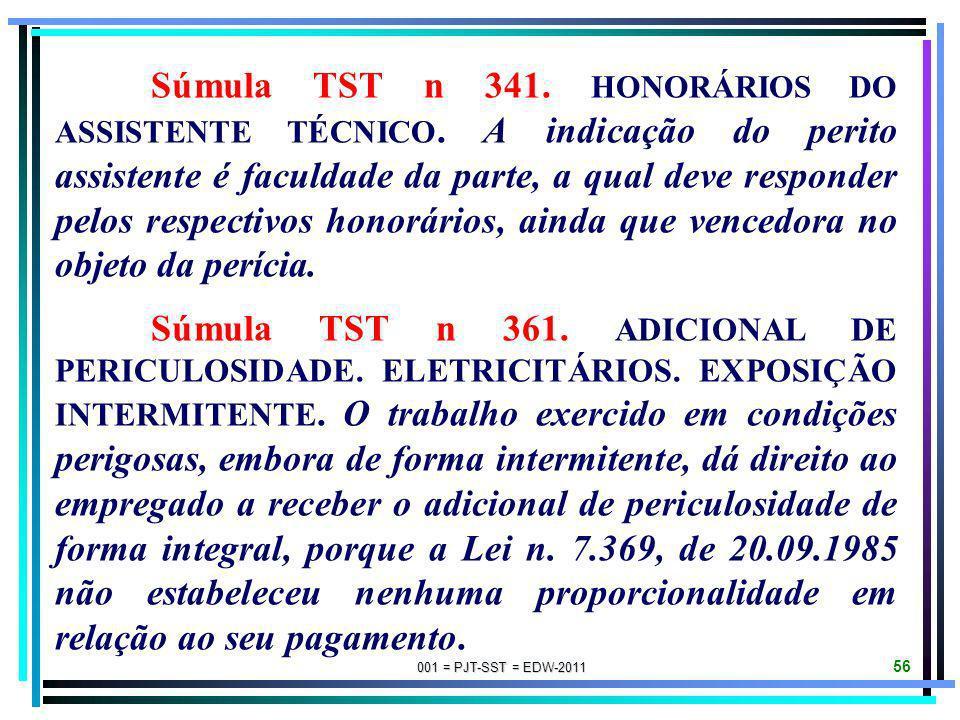 Súmula TST n 341. HONORÁRIOS DO ASSISTENTE TÉCNICO