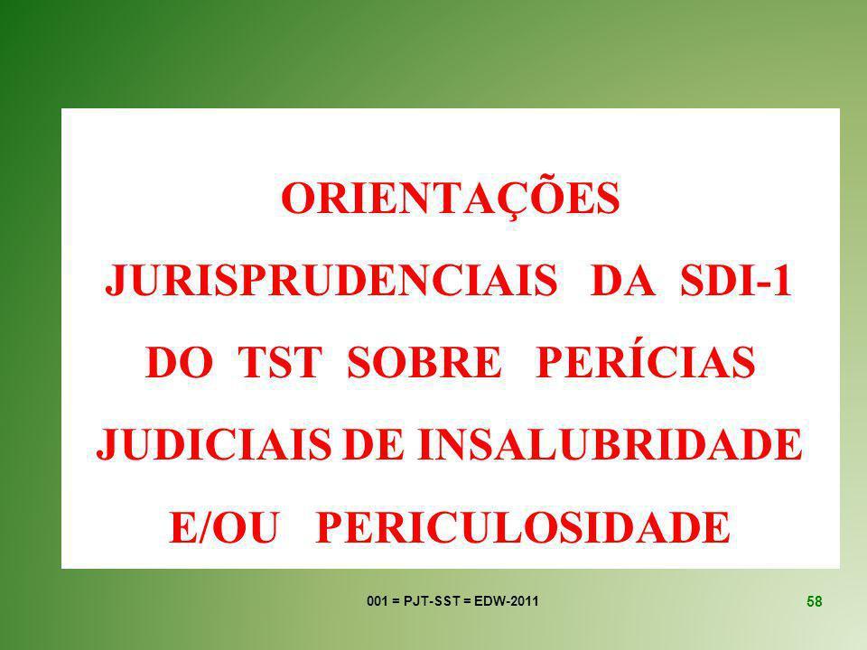 ORIENTAÇÕES JURISPRUDENCIAIS DA SDI-1 DO TST SOBRE PERÍCIAS JUDICIAIS DE INSALUBRIDADE E/OU PERICULOSIDADE