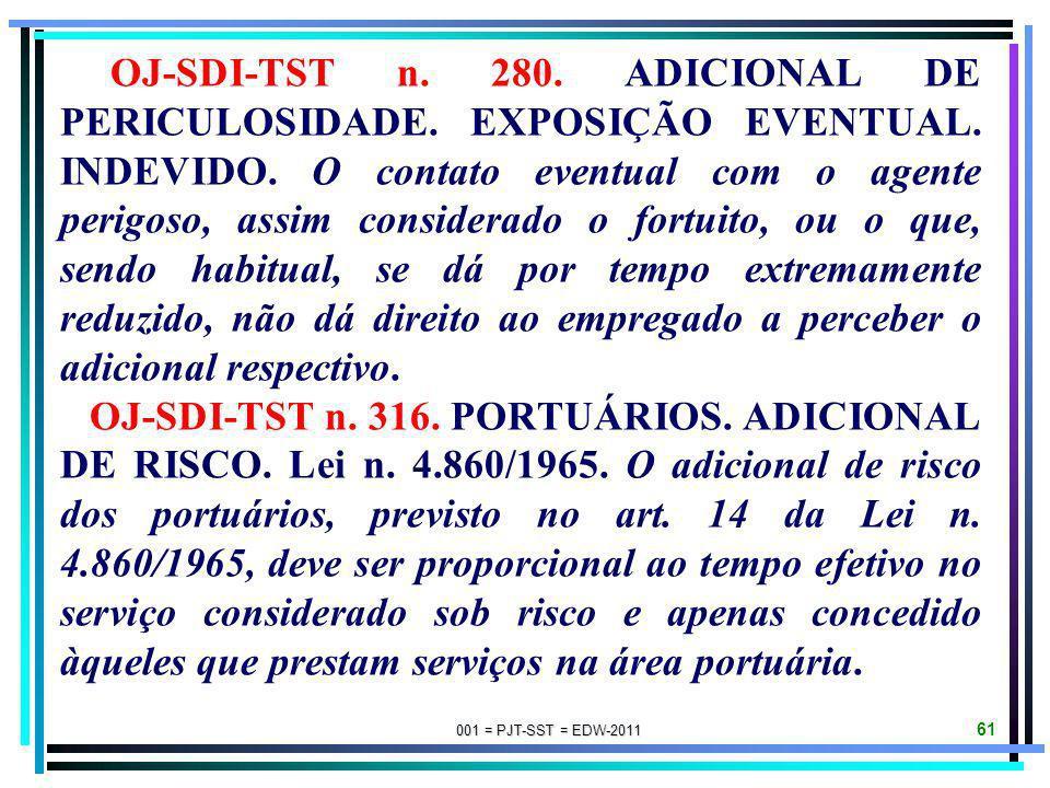 OJ-SDI-TST n. 280. ADICIONAL DE PERICULOSIDADE. EXPOSIÇÃO EVENTUAL