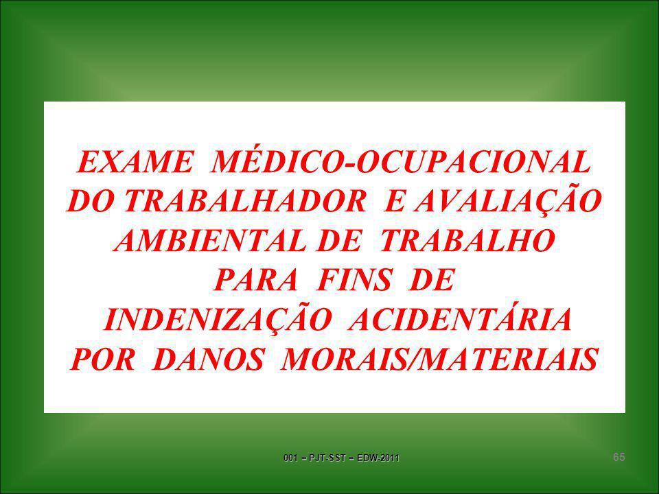 EXAME MÉDICO-OCUPACIONAL DO TRABALHADOR E AVALIAÇÃO AMBIENTAL DE TRABALHO PARA FINS DE INDENIZAÇÃO ACIDENTÁRIA POR DANOS MORAIS/MATERIAIS