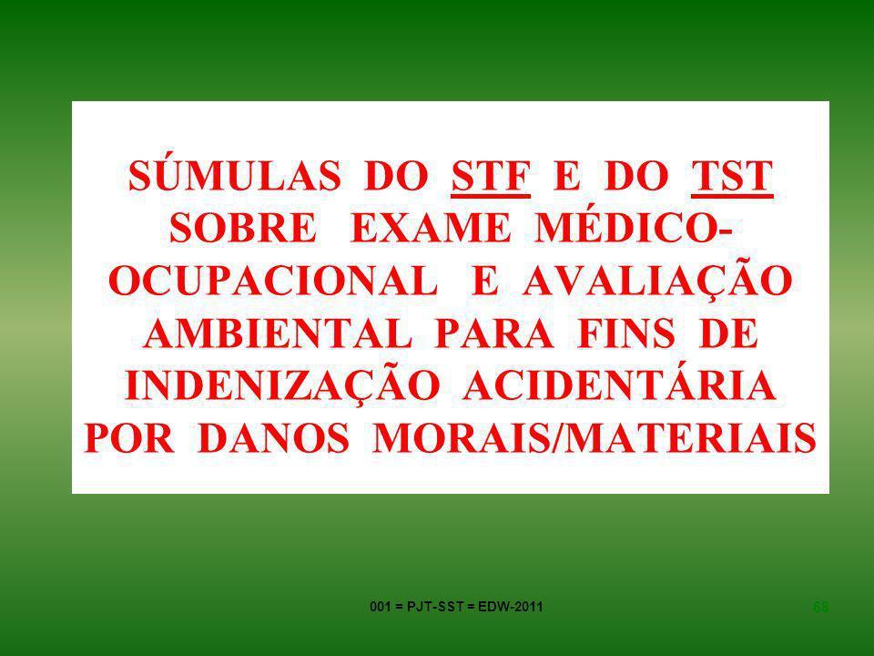 SÚMULAS DO STF E DO TST SOBRE EXAME MÉDICO- OCUPACIONAL E AVALIAÇÃO AMBIENTAL PARA FINS DE INDENIZAÇÃO ACIDENTÁRIA POR DANOS MORAIS/MATERIAIS