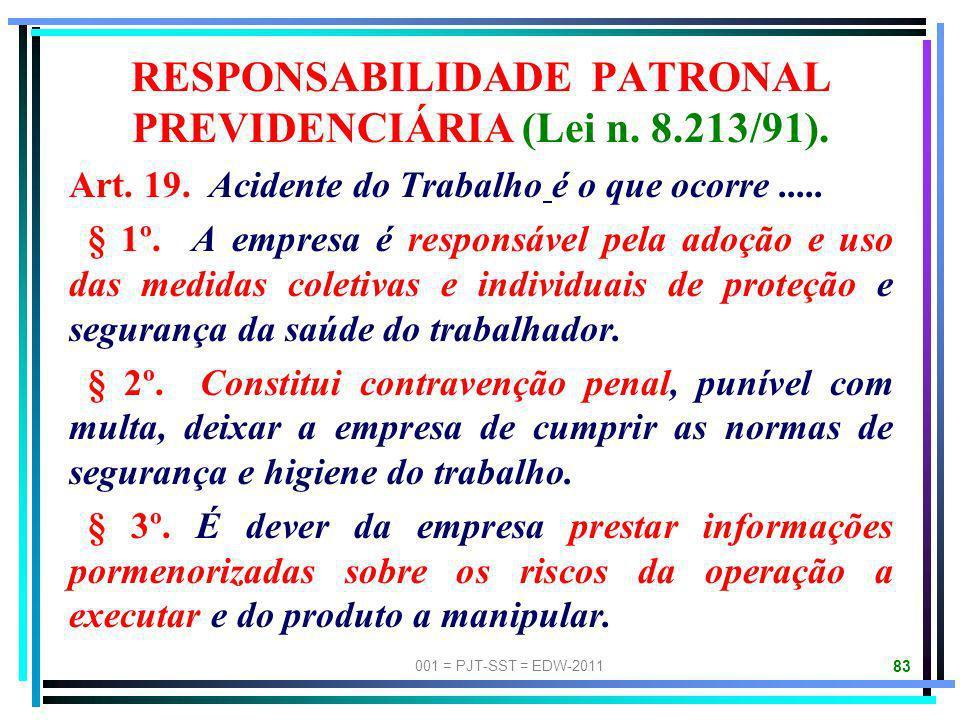 RESPONSABILIDADE PATRONAL PREVIDENCIÁRIA (Lei n. 8.213/91).