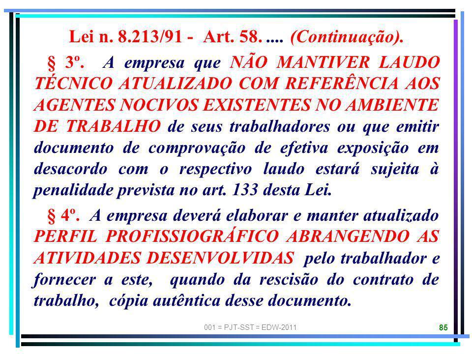 Lei n. 8.213/91 - Art. 58. .... (Continuação).