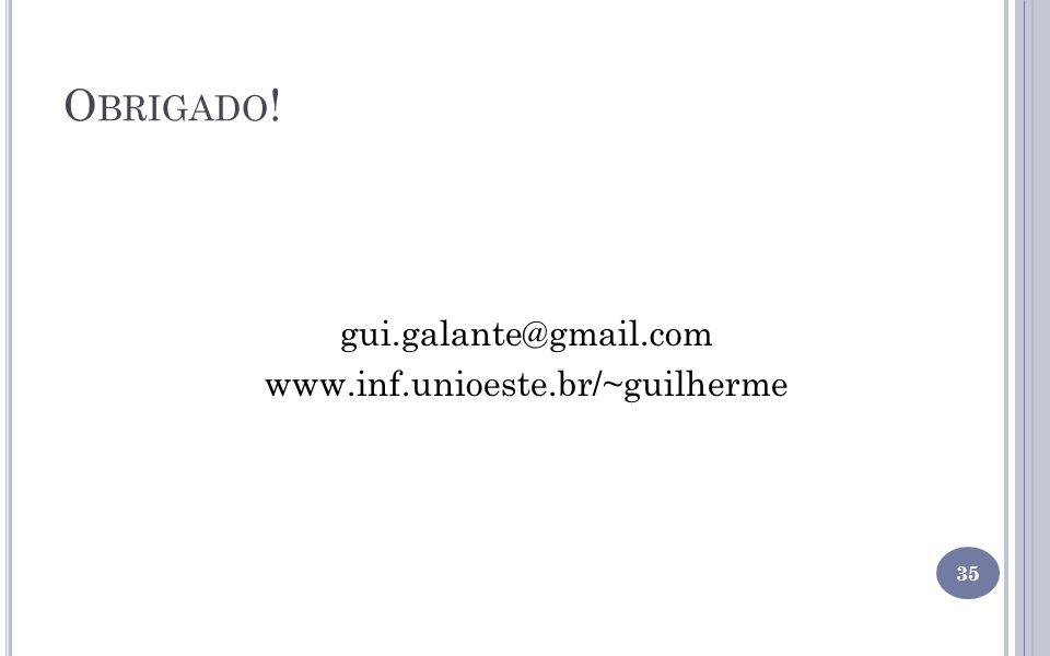 gui.galante@gmail.com www.inf.unioeste.br/~guilherme
