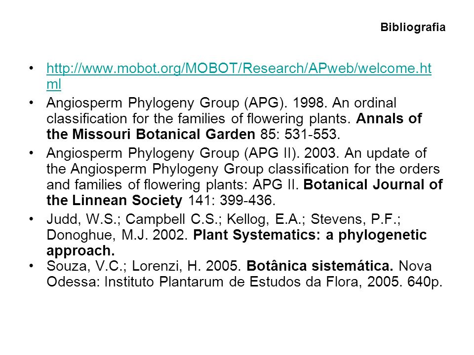 Bibliografia http://www.mobot.org/MOBOT/Research/APweb/welcome.html.