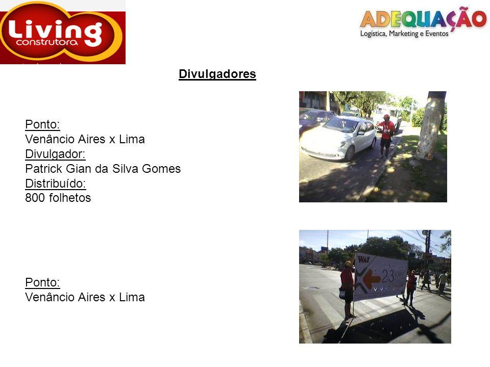 Divulgadores Ponto: Venâncio Aires x Lima. Divulgador: Patrick Gian da Silva Gomes. Distribuído: