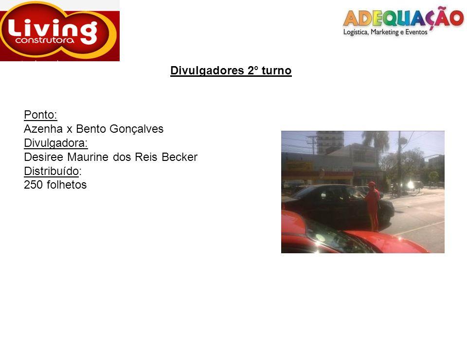 Divulgadores 2° turnoPonto: Azenha x Bento Gonçalves. Divulgadora: Desiree Maurine dos Reis Becker.