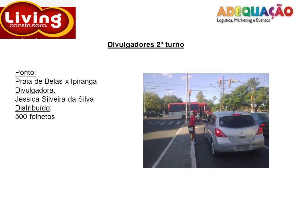 Divulgadores 2° turnoPonto: Praia de Belas x Ipiranga. Divulgadora: Jessica Silveira da Silva. Distribuído: