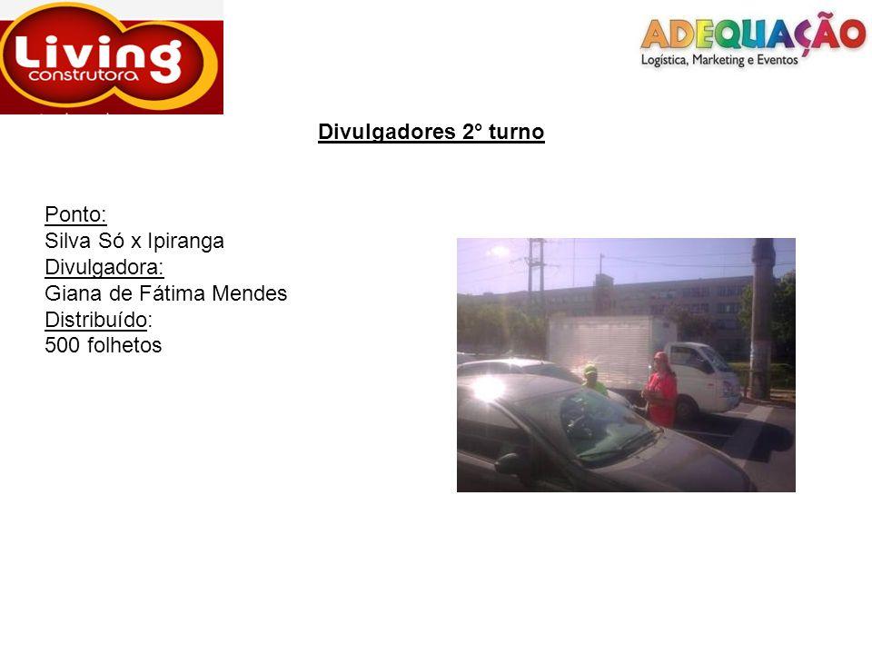 Divulgadores 2° turnoPonto: Silva Só x Ipiranga.Divulgadora: Giana de Fátima Mendes.