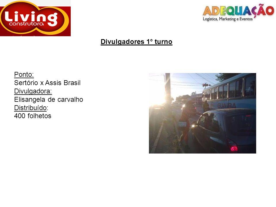 Divulgadores 1° turno Ponto: Sertório x Assis Brasil. Divulgadora: Elisangela de carvalho. Distribuído: