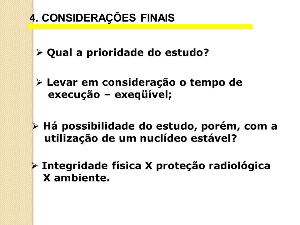4. CONSIDERAÇÕES FINAIS  Qual a prioridade do estudo