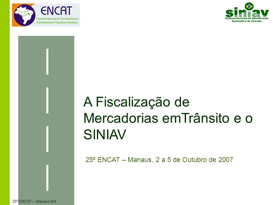 A Fiscalização de Mercadorias emTrânsito e o SINIAV