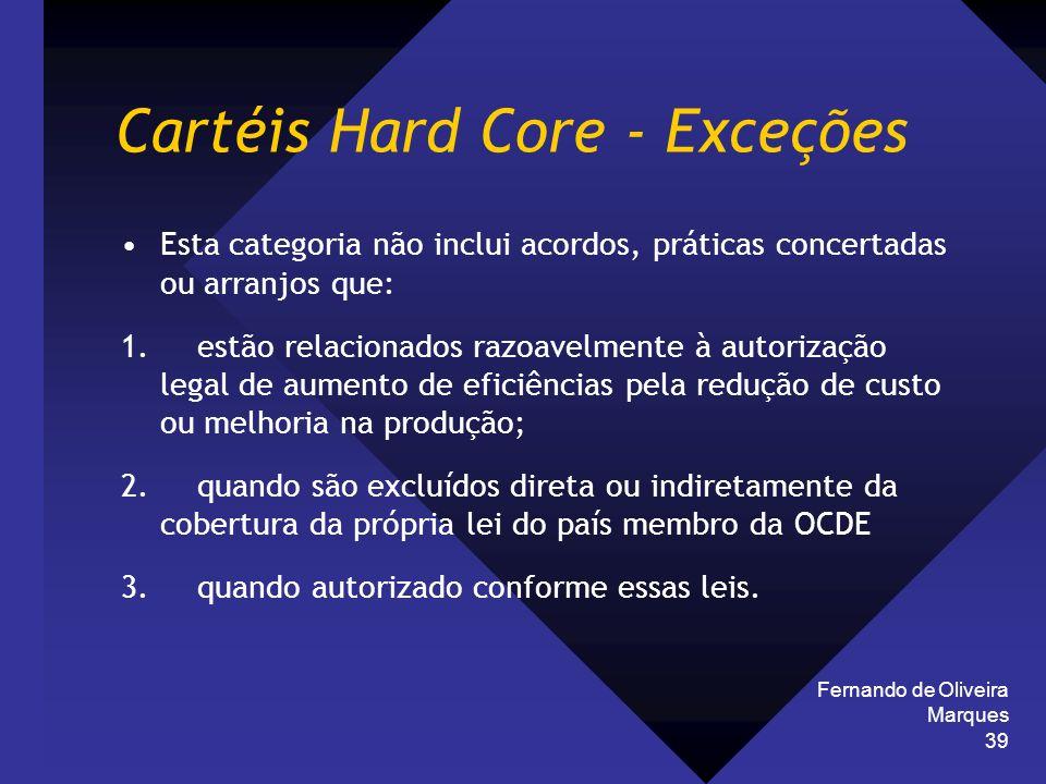 Cartéis Hard Core - Exceções