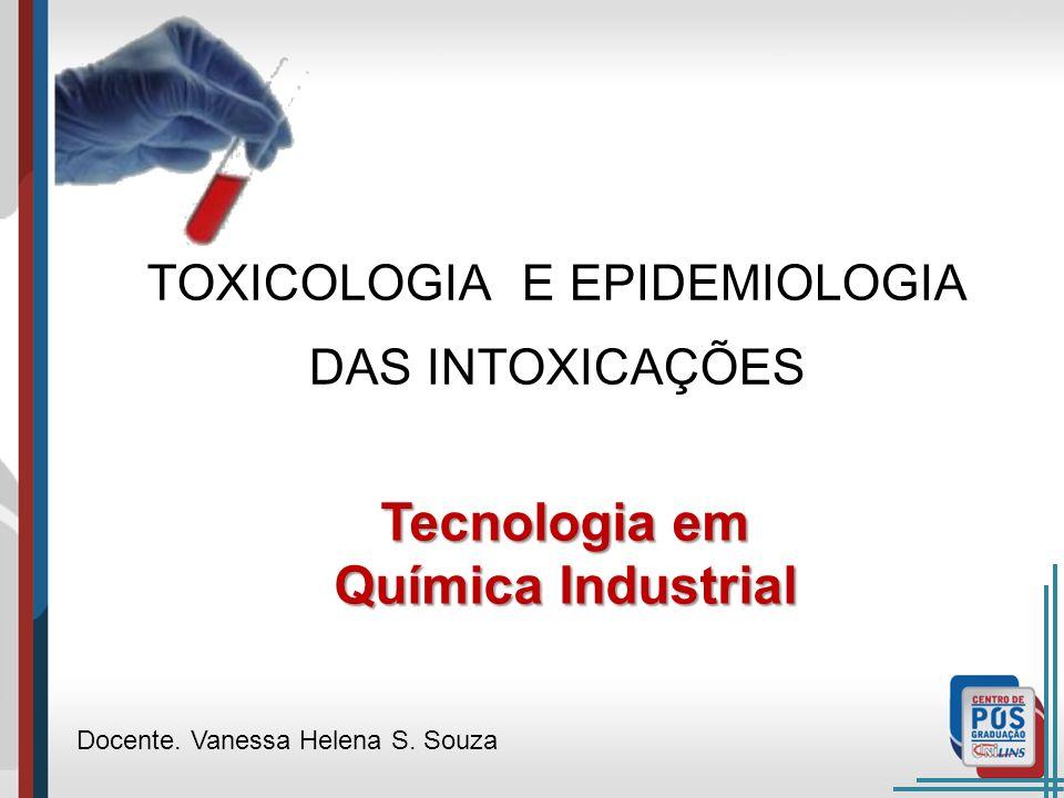 TOXICOLOGIA E EPIDEMIOLOGIA DAS INTOXICAÇÕES