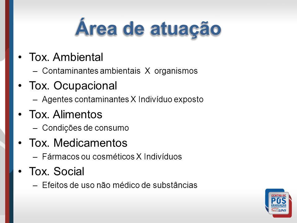 Área de atuação Tox. Ambiental Tox. Ocupacional Tox. Alimentos
