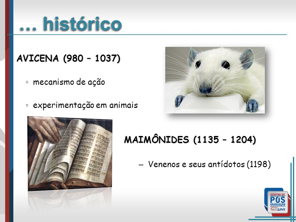 … histórico AVICENA (980 – 1037) MAIMÔNIDES (1135 – 1204)