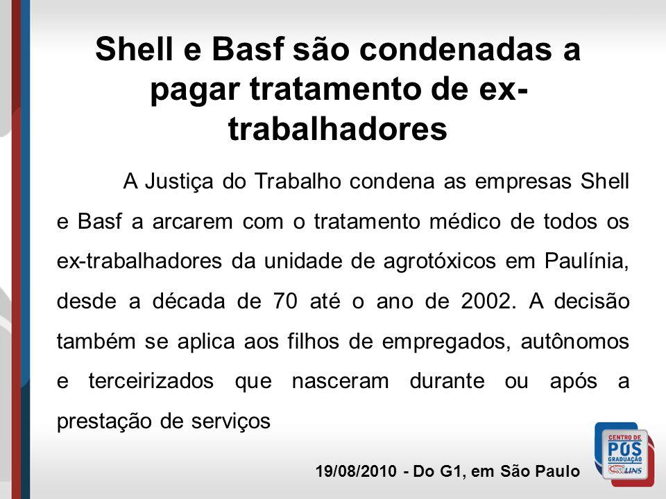 Shell e Basf são condenadas a pagar tratamento de ex-trabalhadores