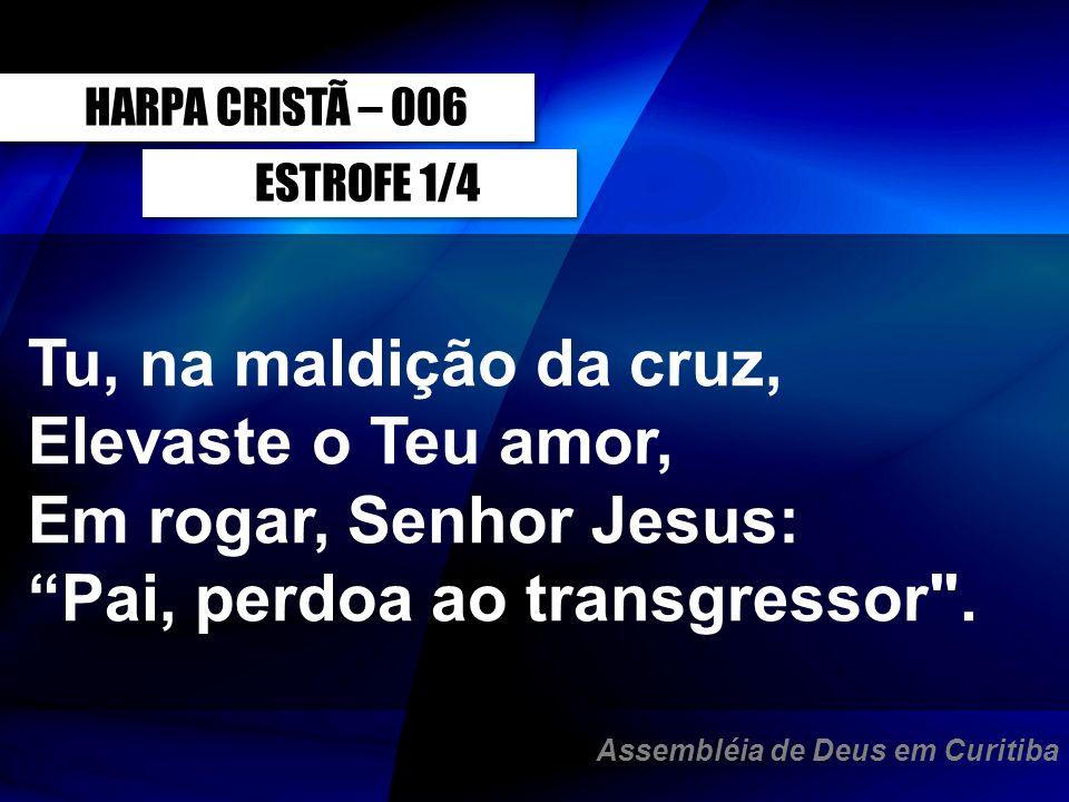 Pai, perdoa ao transgressor .