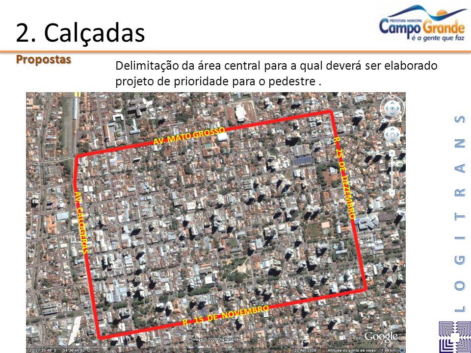 2. Calçadas Propostas. Delimitação da área central para a qual deverá ser elaborado projeto de prioridade para o pedestre .