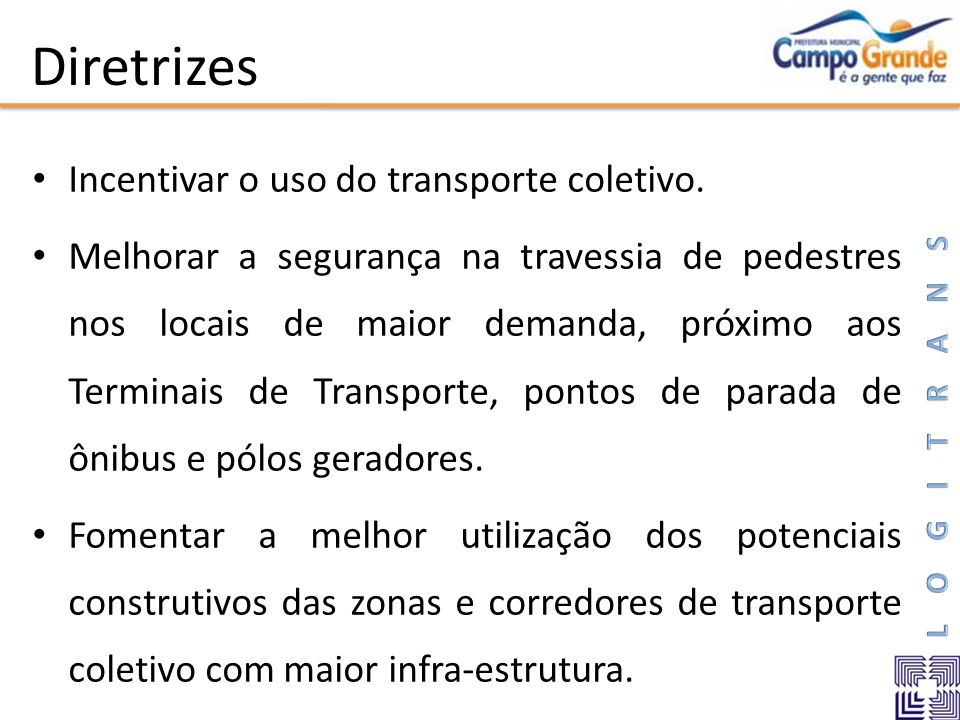 Diretrizes Incentivar o uso do transporte coletivo.