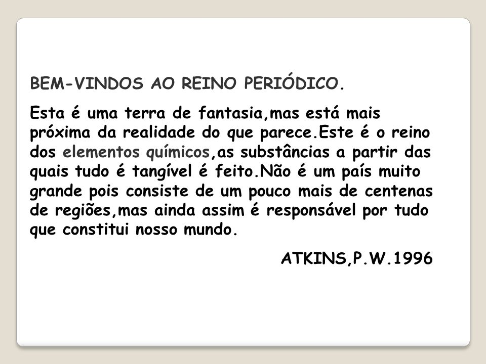 BEM-VINDOS AO REINO PERIÓDICO.