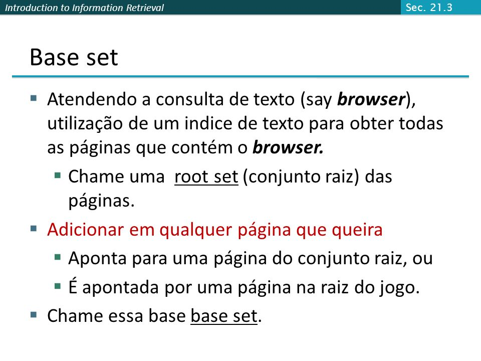 Sec. 21.3 Base set. Atendendo a consulta de texto (say browser), utilização de um indice de texto para obter todas as páginas que contém o browser.
