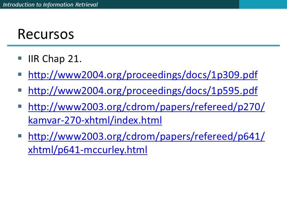 Recursos IIR Chap 21. http://www2004.org/proceedings/docs/1p309.pdf