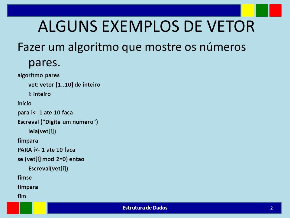 ALGUNS EXEMPLOS DE VETOR
