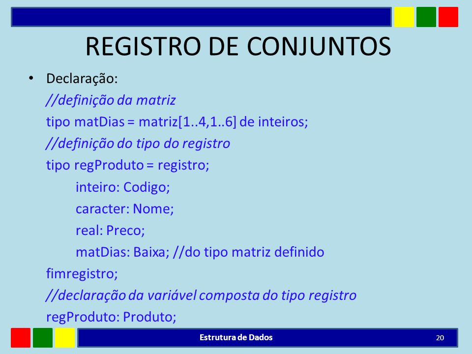 REGISTRO DE CONJUNTOS Declaração: //definição da matriz