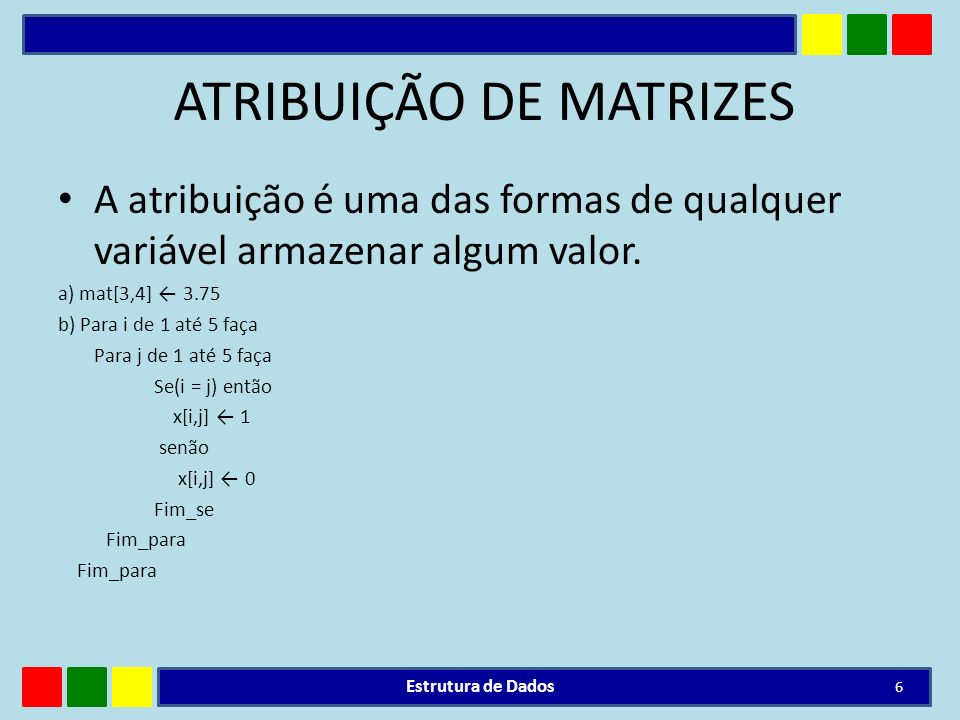 ATRIBUIÇÃO DE MATRIZES