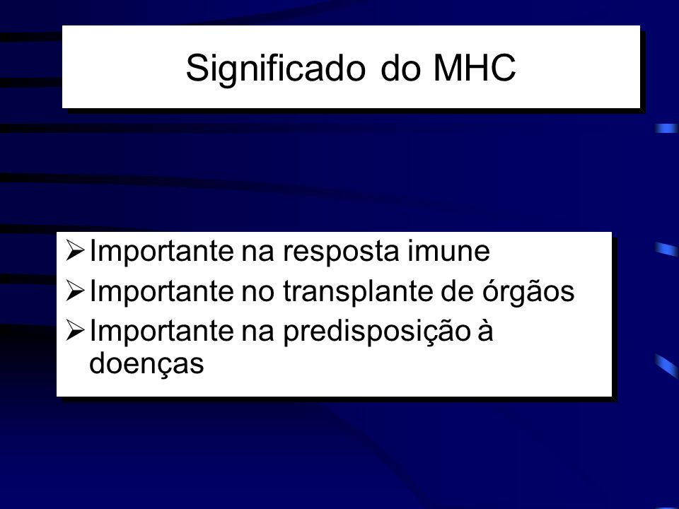 Significado do MHC Importante na resposta imune