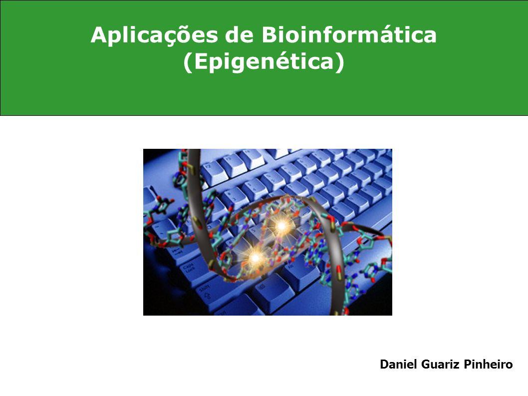 Aplicações de Bioinformática (Epigenética)
