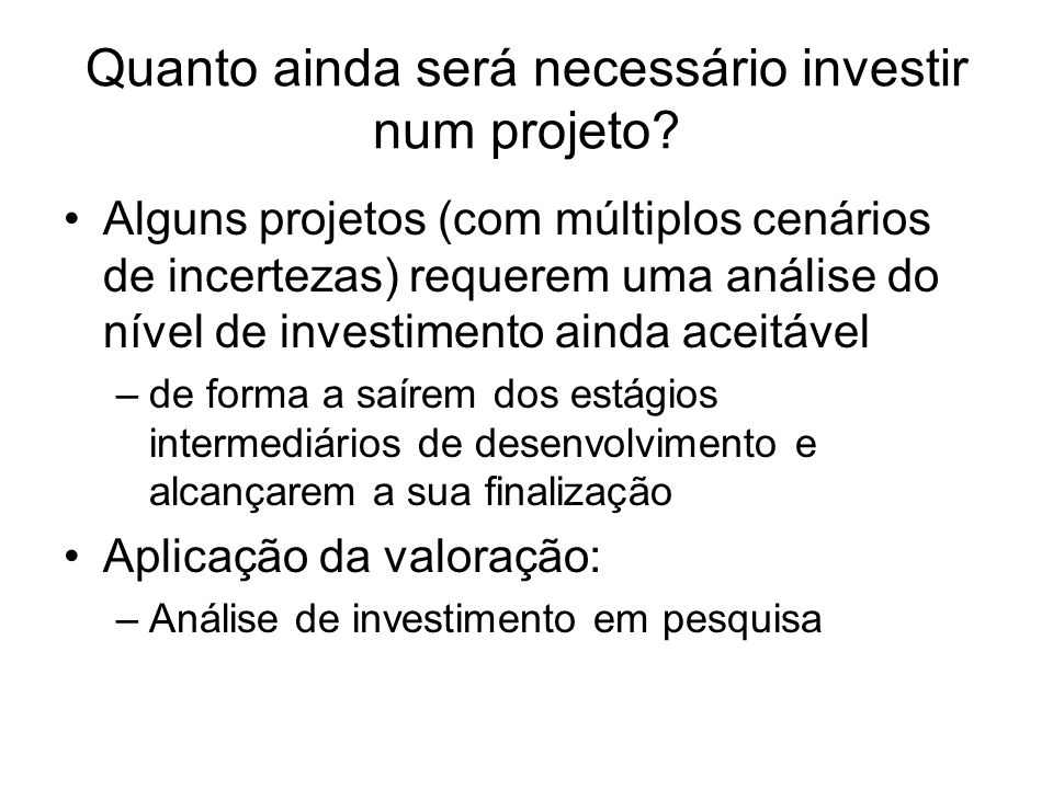 Quanto ainda será necessário investir num projeto
