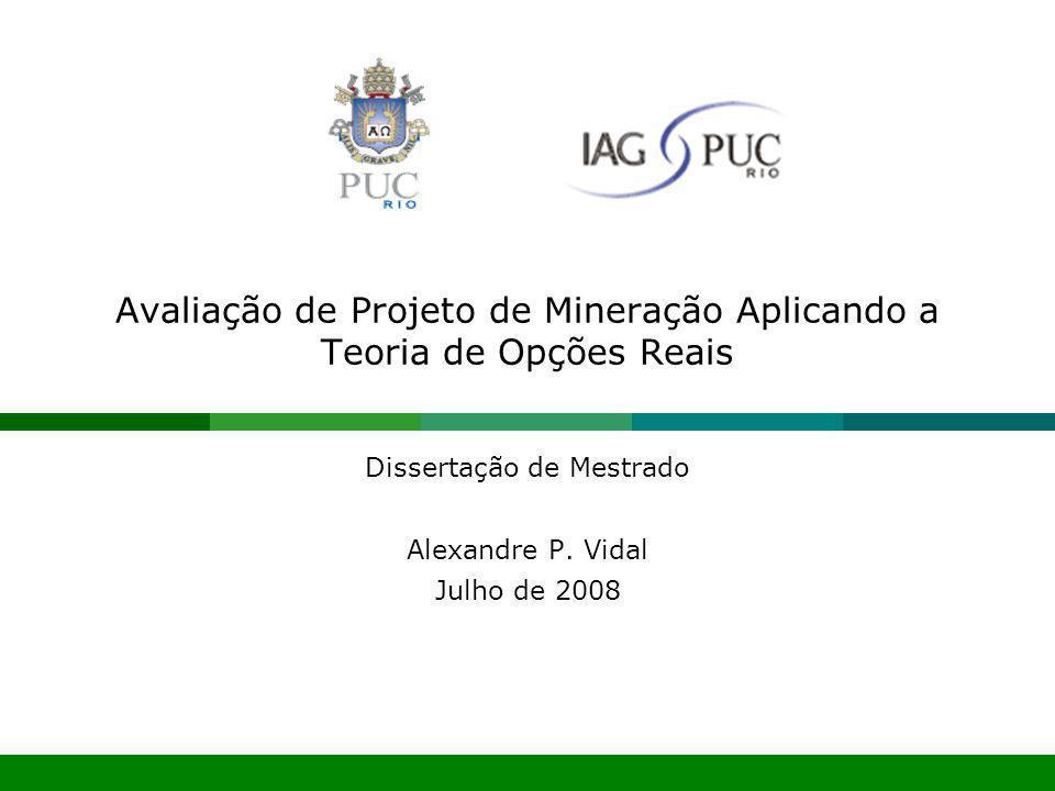 Avaliação de Projeto de Mineração Aplicando a Teoria de Opções Reais