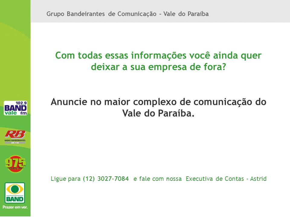 Anuncie no maior complexo de comunicação do Vale do Paraíba.