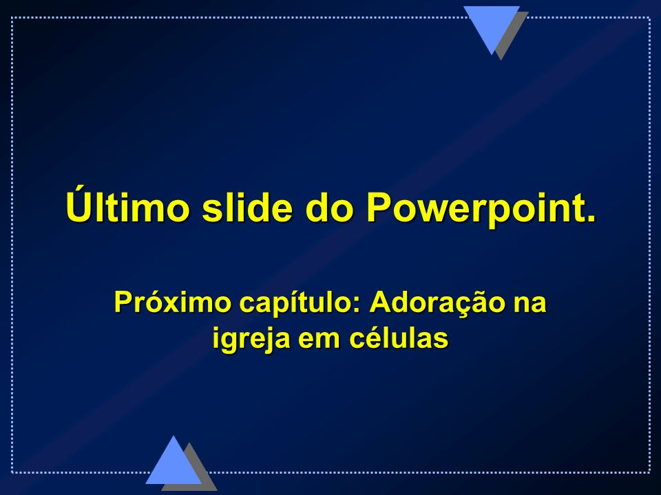 Último slide do Powerpoint.