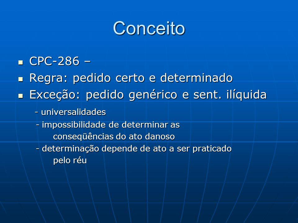 Conceito CPC-286 – Regra: pedido certo e determinado
