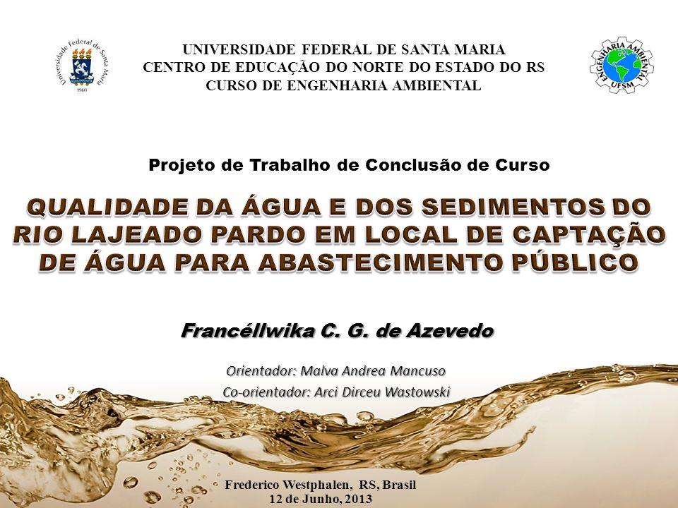 Francéllwika C. G. de Azevedo Frederico Westphalen, RS, Brasil
