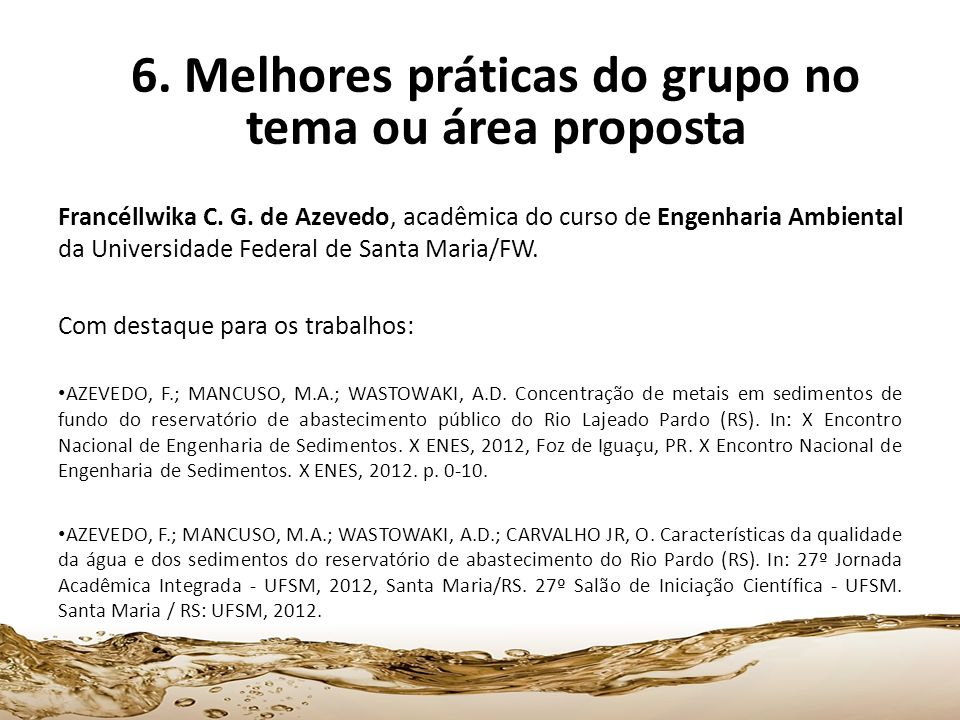 6. Melhores práticas do grupo no tema ou área proposta