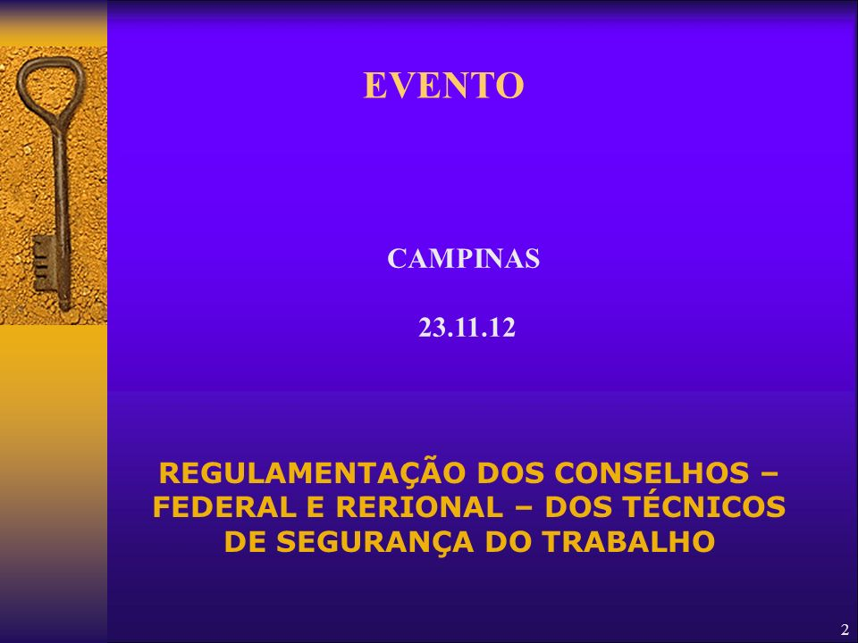 EVENTO CAMPINAS 23.11.12 REGULAMENTAÇÃO DOS CONSELHOS –