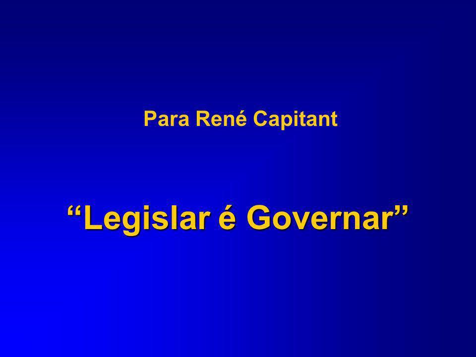 Para René Capitant Legislar é Governar