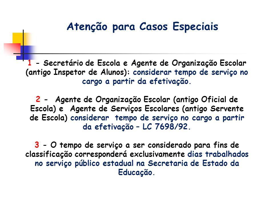 Atenção para Casos Especiais