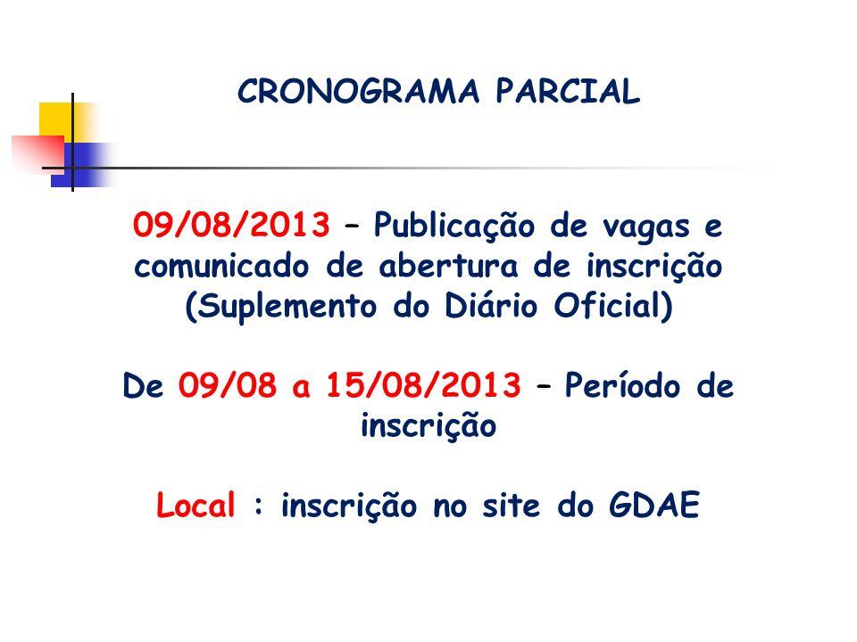 De 09/08 a 15/08/2013 – Período de inscrição