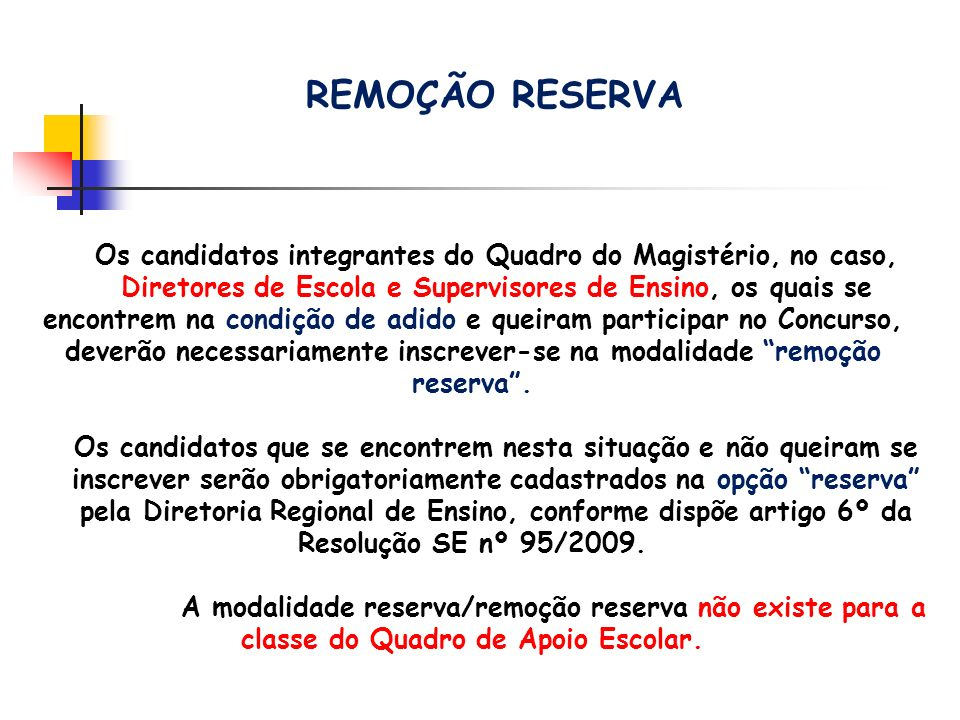 Os candidatos integrantes do Quadro do Magistério, no caso,