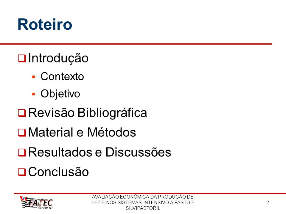 Roteiro Introdução Revisão Bibliográfica Material e Métodos